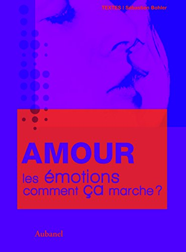 9782700607239: Amour, les �motions, comment �a marche ?