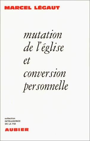 9782700700077: Mutation de l'�glise et conversion personnelle.