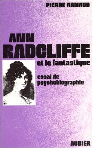 9782700700428: Ann Radcliffe et le fantastique : Essai de psychobiographie