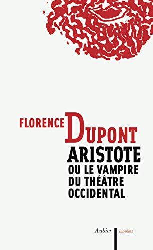 9782700700466: Aristote ou le vampire du théâtre occidental (Libelles)