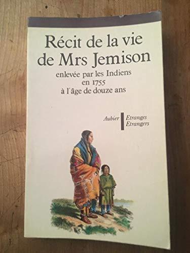 9782700700862: Recit de la vie de mrs jemison enlevee par les indiens en 1755 a l'age de douze ans : et qui continua