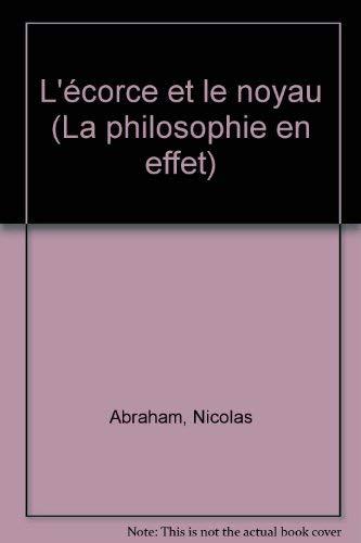 9782700700961: L'écorce et le noyau (La Philosophie en effet) (French Edition)