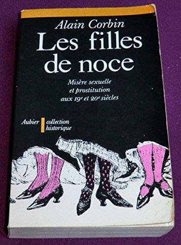 9782700701029: Les Filles de noce : Misère sexuelle et prostitution, 19e et 20e siècles