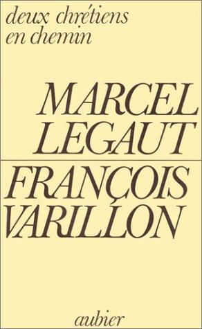 Deux chre�tiens en chemin: Nouvelle rencontre du Père Varillon et de Marcel Le&...