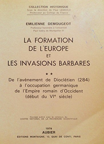 9782700701463: La formation de l'urope et les invasions barbares : De l'avenement de Diocletien a l'occupation germanique de l'Empire romain d'Occident