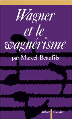 9782700701814: Wagner et le wagnérisme (Aubier musique) (French Edition)