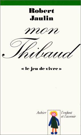 9782700702033: Mon thibaud - le jeu de vivre (Psychanalyse)