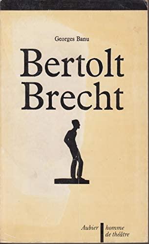 Bertolt Brecht, ou, Le petit contre le grand (Collection Homme de théâtre) (French Edition) (9782700702507) by Banu, Georges