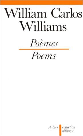 Poemes (Edition Bilingue): Williams, William Carlos, Introduction, traduction et notes par ...