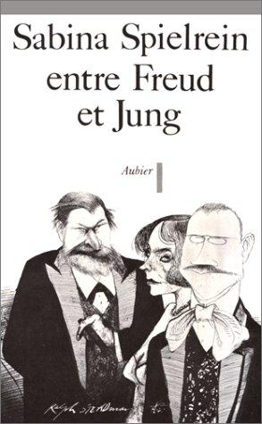 Entre Freud et Jung Spielrein, Sabina; Freud,: Entre Freud et