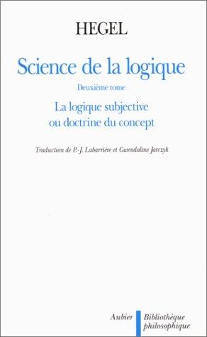 Science de la logique, tome 2: Hegel