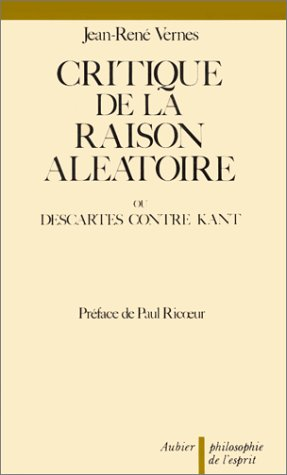 9782700702897: Critique de la raison aléatoire, ou, Descartes contre Kant (Collection Philosophie de l'esprit) (French Edition)