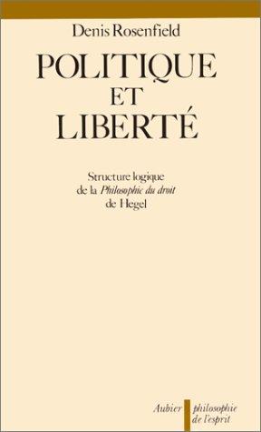 9782700703320: Politique et liberté: Une étude sur la structure logique de la philosophie du droit de Hegel (Philosophie de lesprit)