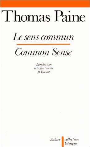 Le sens commun (9782700703344) by Thomas Paine; Bernard Vincent