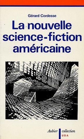 La nouvelle science-fiction americaine (Collection U.S.A) (French: Cordesse, Gerard