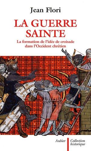 9782700703641: La guerre sainte : La formation de l'idée de croisade dans l'Occident chrétien (Historique)