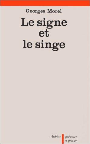 Le signe et le singe (Presence et pensee) (French Edition): Georges Morel
