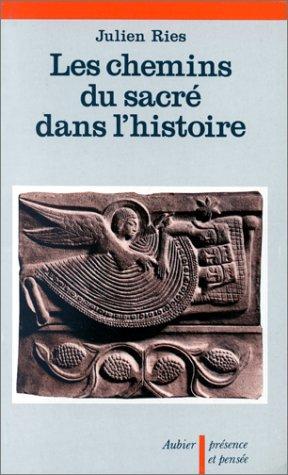9782700703917: Les Chemins du sacré dans l'histoire