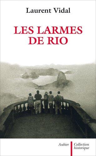 Les larmes de Rio : Le dernier jour d'une capitale 20 avril 1960: Laurent Vidal