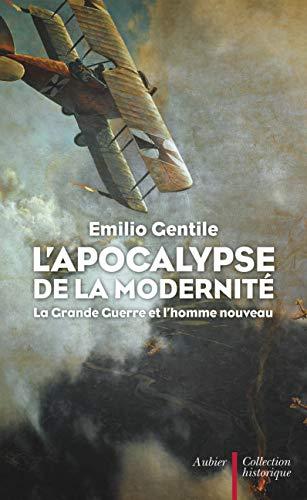 9782700704013: L'Apocalypse de la modernité : La Grande Guerre et l'homme nouveau