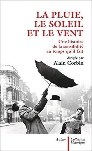 PLUIE, LE SOLEIL ET LE VENT (LA): CORBIN ALAIN