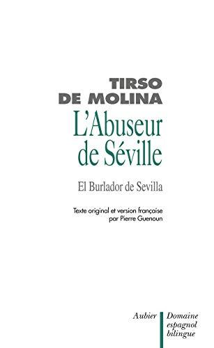 L'Abuseur de Séville et l'invité de Pierre: Tirso de Molina