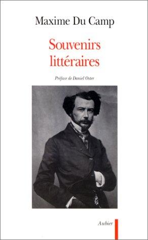 Souvenirs litteraires (French Edition): Maxime Du Camp