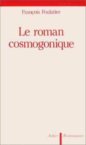 9782700718508: Le roman cosmogonique