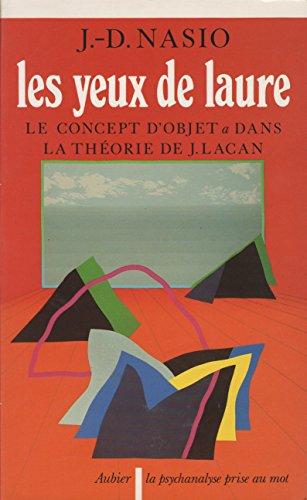 9782700721454: Les Yeux de Laure : Le concept d'objet a dans la théorie de J. Lacan... Introduction à la topologie psychanalytique