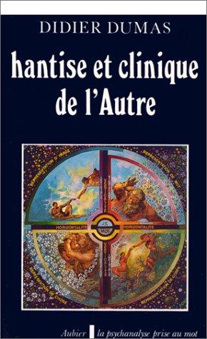9782700721553: Hantise et clinique de l'Autre: La verticalité psychique, le sur-moi, l'enfant-mort, la représentation d'image et l'impensé maternel du clinicien (La Psychanalyse prise au mot) (French Edition)