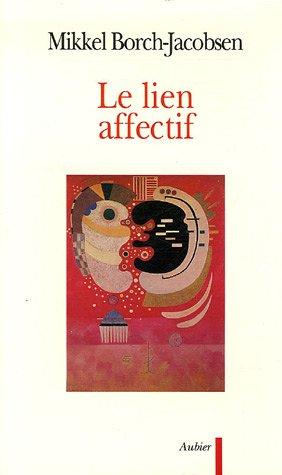 Le lien affectif (French Edition): Borch-Jacobsen, Mikkel