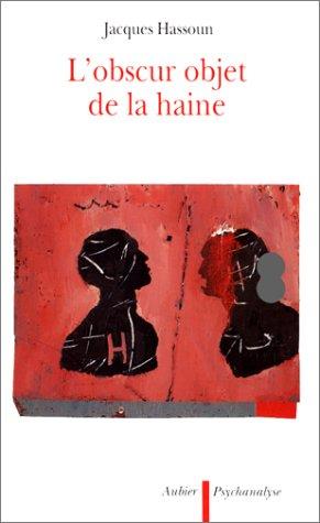 9782700721959: L'obscur objet de la haine (Psychanalyse) (French Edition)