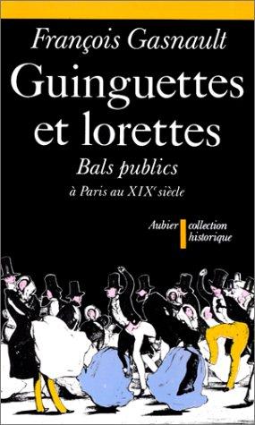 9782700722062: Guinguettes et lorettes : Bals publics et danse sociale à Paris entre 1830 et 1870