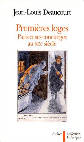Premieres loges: Paris et ses concierges au XIXe siecle (Collection Historique) (French Edition): ...