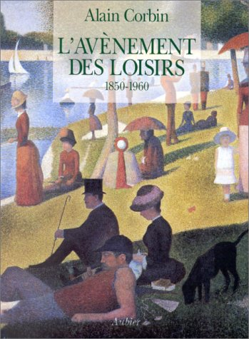 9782700722475: L'avènement des loisirs : 1850-1960