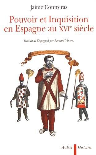 Pouvoir et Inquisition en Espagne au XVIe siècle: Contreras, Jaime