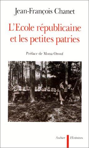 9782700722758: L'école républicaine et les petites patries (Histoires) (French Edition)