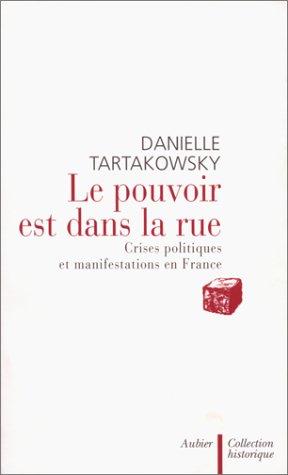 9782700722864: Le pouvoir est dans la rue: Crises politiques et manifestations en France (Collection historique) (French Edition)
