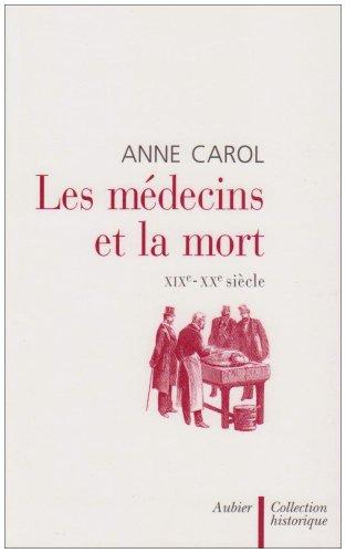 Les médecins et la mort (French Edition): Anne Carol