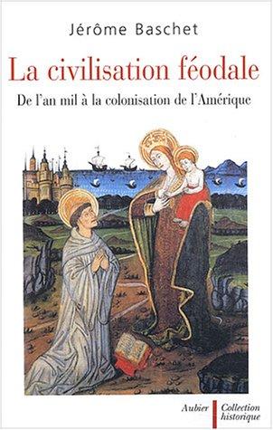 La civilisation féodale (French Edition): Jérôme Baschet