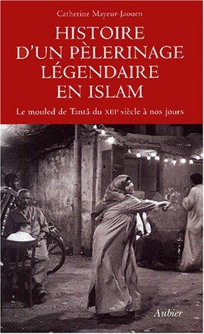 9782700723427: Histoire d'un pèlerinage légendaire en Islam (French Edition)