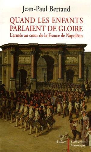 Quand les enfants parlaient de gloire (French Edition): Jean-Paul Bertaud