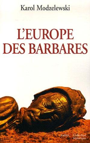 L'Europe des barbares (French Edition): Karol Modzelewski