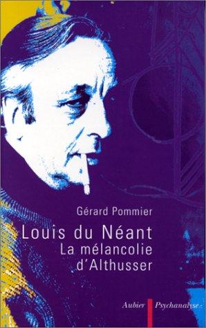 Louis du Neant: La melancolie d'Althusser (Psychanalyse) (French Edition): Pommier, Gerard