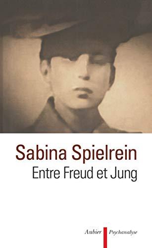 Entre Freud et Jung (French Edition): Sabina Spielrein