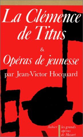9782700725155: La Clemenza di Tito K. 621 - La Clémence de Titus et Opéras de jeunesse - Les grands opéras de Mozart