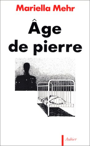 Age de pierre (French Edition) (2700726383) by Mariella Mehr