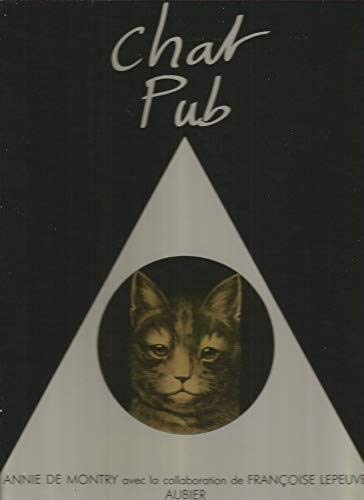 Chat Pub (100 ans d'images de chat: Montry, Annie De