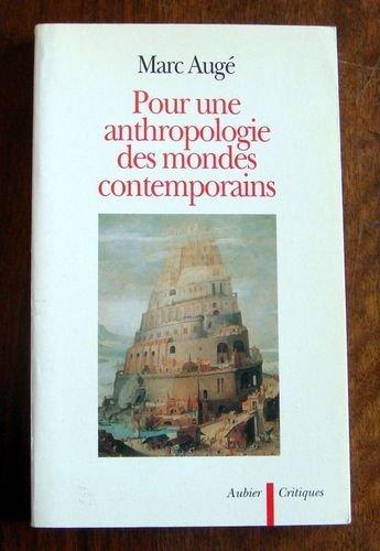 9782700728460: Pour une anthropologie des mondes contemporains (Critiques)