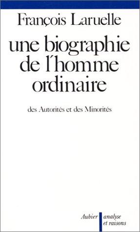 9782700733358: Une Biographie de l'homme ordinaire : Des autorités et des minorités